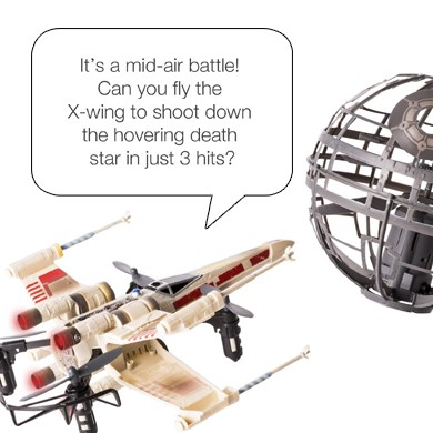 "X-wing drone and Death Star with a talk bubble that reads ""It's a mid-air battle! Can you fly the X-"