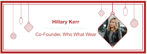 Hillary Kerr, Co-Founder, Who What Wear