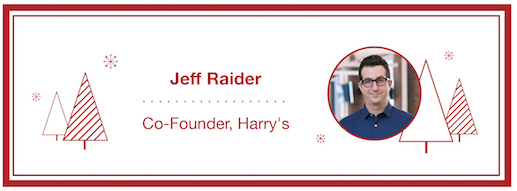 Jeff Raider, Co-Founder, Harry's