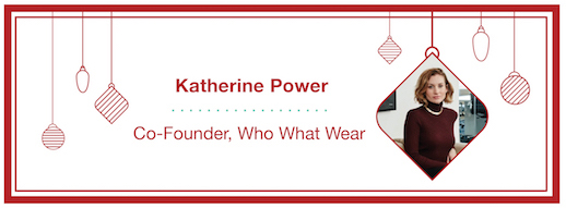 Katherine Power, Co-Founder, Who What Wear