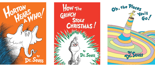 Three books: Horton Hears a Who!, How the Grinch Stole Christmas! and Oh, the Places You'll Go!