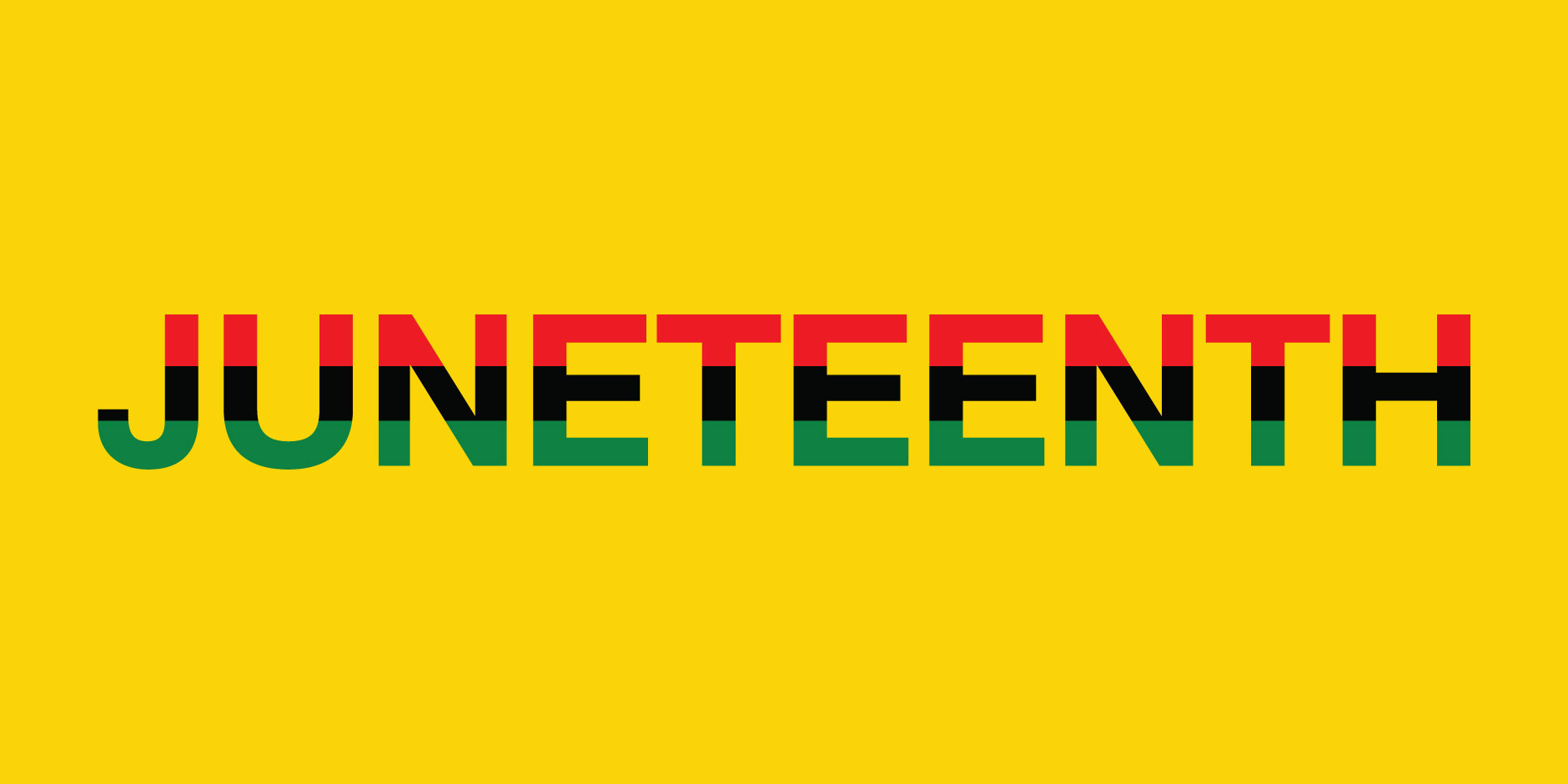 The word Juneteenth appears in red, black and green against a yellow background