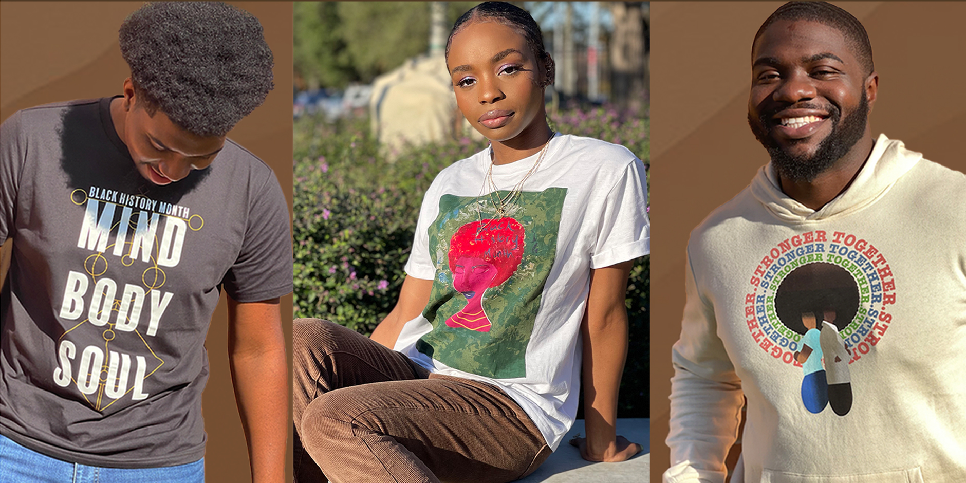 "Three images. On left, KeShawn wears a t-shirt with the words ""Black History Month"" and ""Mind Body Soul."" Center, Aisha wears a t-shirt with an abstract illustration. At right, Isaiah wears a sweatshirt featuring two people surrounded by the words ""Stronger Together."""